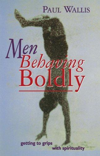 Men Behaving Boldly